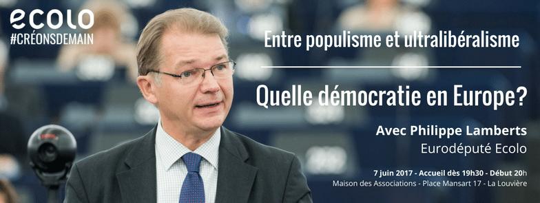 Rencontre-débat avec Philippe Lamberts: Entre populisme et ultralibéralisme, quelle démocratie en Europe?